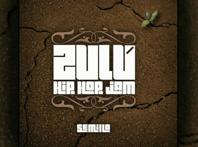Zulú Hip Hop Jam   Semilla