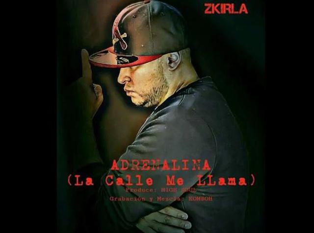 Adrenalina, lo nuevo de Zkirla