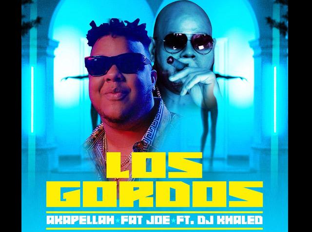 """""""Los Gordos"""", lo nuevo de Akapellah junto a Fat Joe & Dj Khaled"""