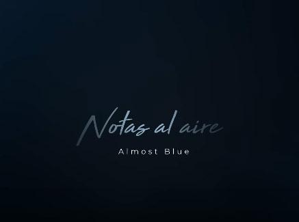 Notas al Aire | Almost Blue