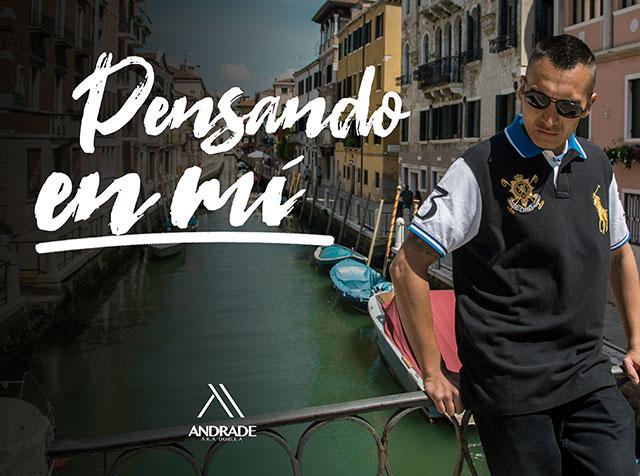 """Andrade llega con su nuevo sencillo """"PENSANDO EN MÍ"""""""