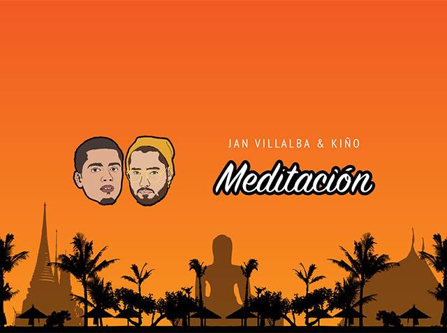 JAN VILLALBA Ft. KIÑO lanzan nuevo sencillo – Meditación
